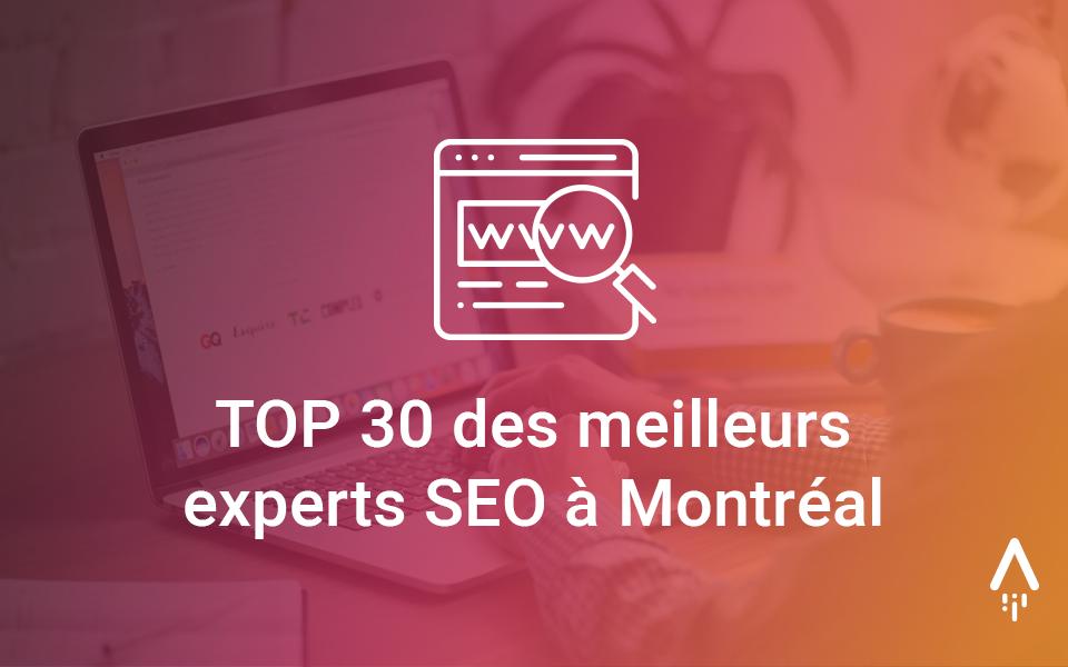 Experts SEO Montréal : notre top 30
