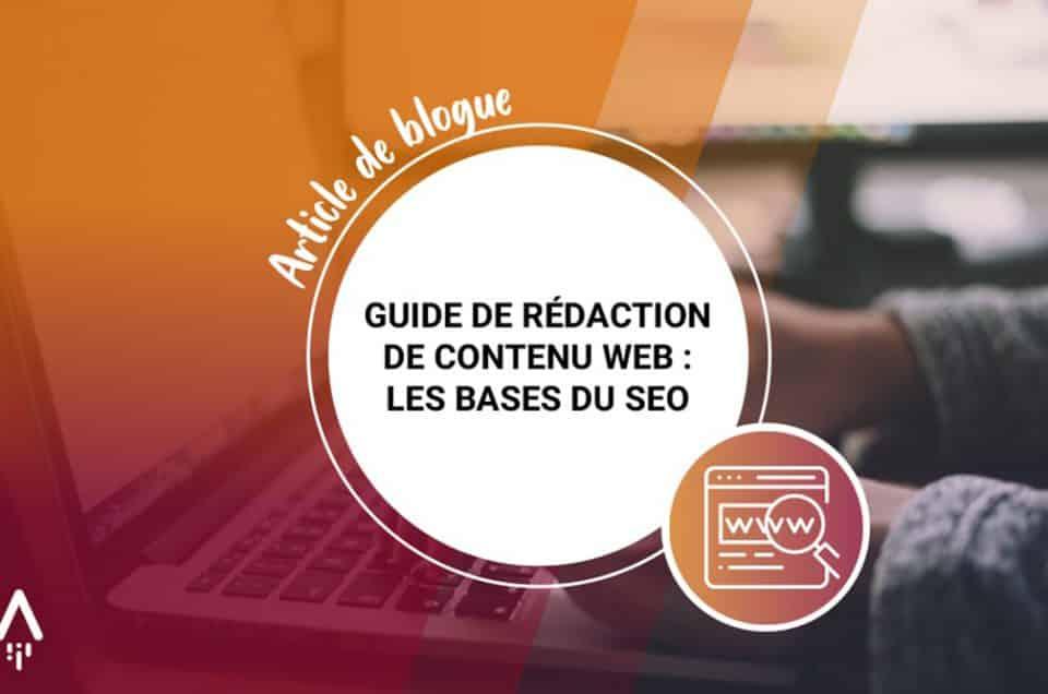 Guide de rédaction de contenu web : les bases du SEO