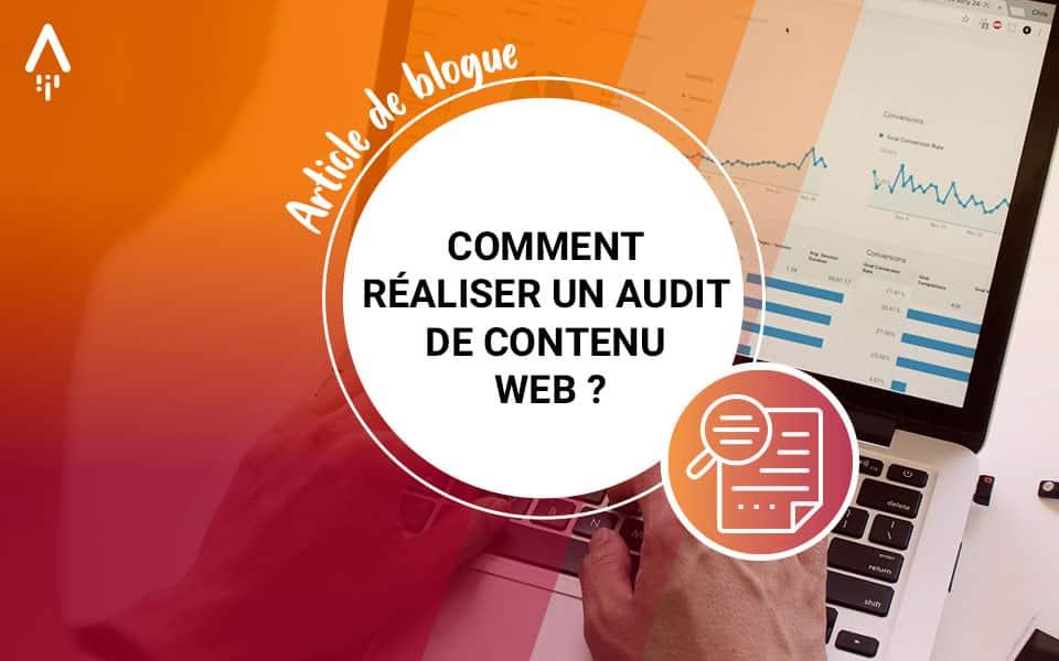 Comment réaliser un <br>audit de contenu web ?